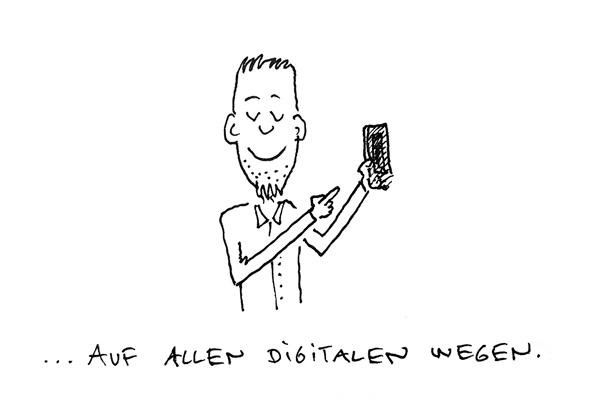 ... auf allen digitalen Wegen.